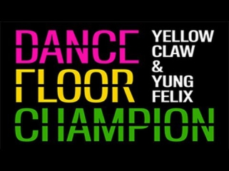 Yellow Claw & Yung Felix - Dancefloor Champion  | Trap Music [Free Download]