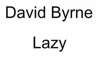 David Byrne - Lazy