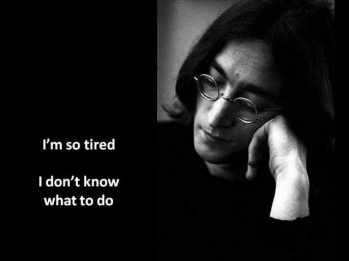 The Beatles - I'm So Tired - Lyrics