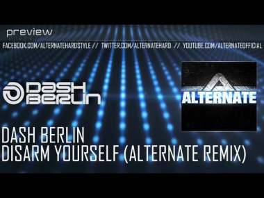 Dash Berlin - Disarm Yourself (Alternate Remix) (Free Release)