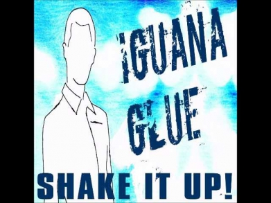 Iguana Glue - Shake It Up! (Single Mix)
