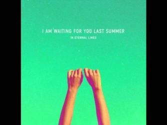 I Am Waiting For You Last Summer - Retreat