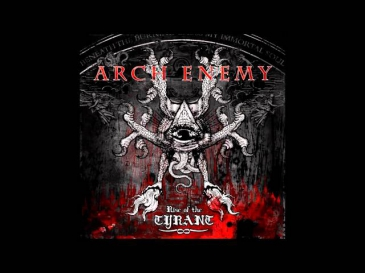 Arch Enemy - Rise Of The Tyrant (2007) *FULL ALBUM*