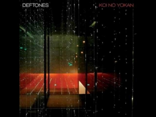 Deftones Koi No Yokan FULL ALBUM