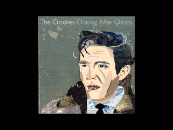 The Crookes - Just Like Dreamers [Chasing After Ghosts]