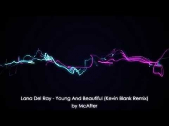 Lana Del Ray - Young And Beautiful Kevin Blank rmx (Audio Waves)