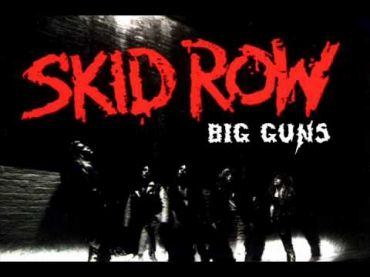 Skid Row - Big Guns (Studio Version)